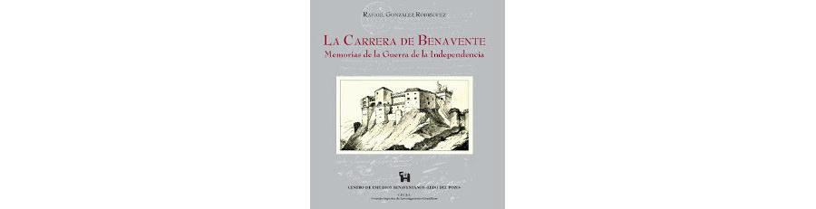 La Carrera de Benavente. Memorias de la Guerra de la Independencia, 2008, 92 pp. [Agotado]