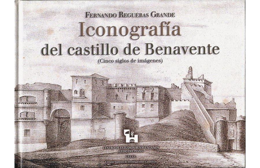 Iconografía del castillo de Benavente. (Cinco siglos de imágenes)