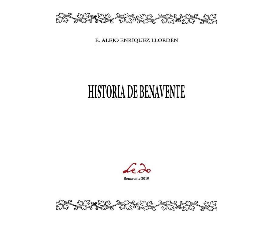 Historia de Benavente de Eduardo Alejo Enríquez Llordén